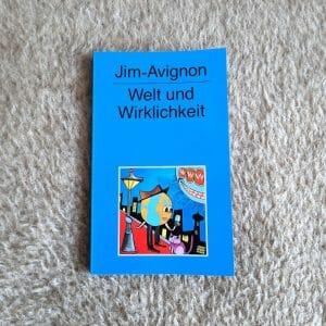 """""""Welt und Wirklichkeit"""" von Jim-Avignon"""